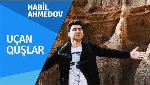 آهنگ اوچان قوشلار از هابیل احمدوف