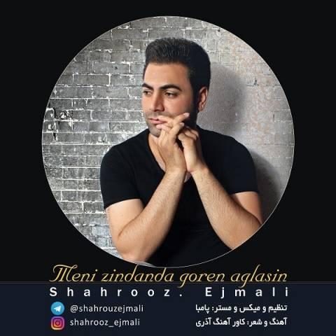 آهنگ منی زنداندا گورن آغلاسین از شهروز اجمالی